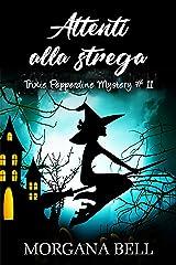 Attenti alla strega: Trixie Pepperdine Mystery Formato Kindle