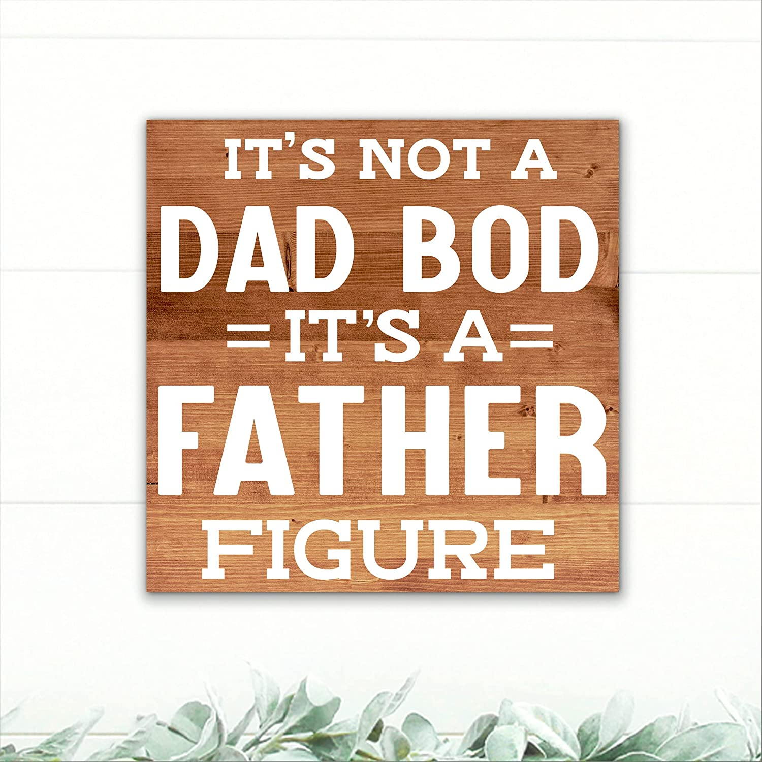 It's Not A Dad Bod Father S Figure Father's Wood Day New arrival San Antonio Mall