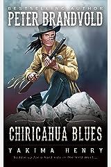 Chiricahua Blues: A Western Fiction Classic (Yakima Henry Book 15) Kindle Edition