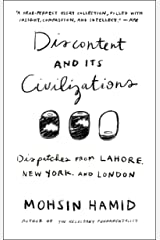 Discontent and its Civilizations: Dispatches from Lahore, New York, and London ペーパーバック