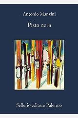 Pista nera (Il vicequestore Rocco Schiavone Vol. 1) (Italian Edition) Format Kindle
