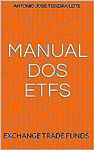 MANUAL DOS ETFs: EXCHANGE TRADE FUNDS