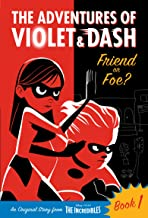 The Adventures of Violet & Dash: Friend or Foe? (Disney/Pixar The Incredibles 2) (A Stepping Stone Book(TM))