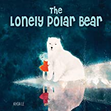 The Lonely Polar Bear (Happy Fox Books) A Subtle Way to Introduce Young Kids to Climate Change Issues; Beautifully Illustrated Children's Picture Book Set in a Fragile Arctic Environment