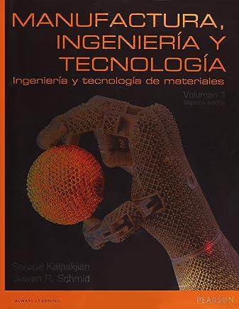 Manufactura Ingeniería Y Tecnología - Volumen 1