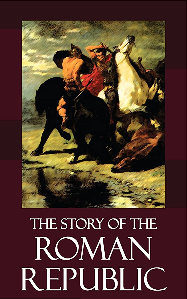 The Story of the Roman Republic [Illustrated] (English Edition)