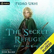 The Secret Refuge: Path of the Ranger, Book 5