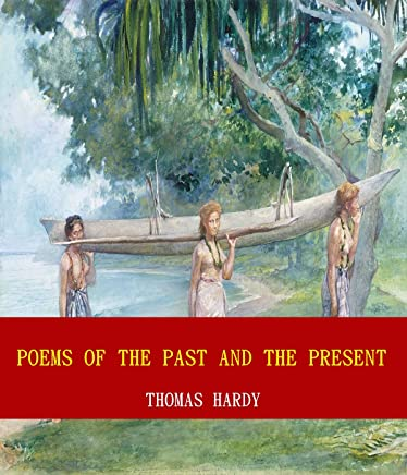 Poems of the Past and the Present (Unabridged Content