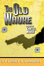 The Old Whore: A Novel of Cartel Wars (The Cartel Wars Book 2)