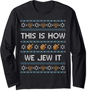LONG SLEEVE SHIRT Ugly Hanukkah This Is How We Jew It