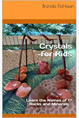 Crystals for Kids: Learn the Names of 17 Rocks and Minerals Kindle Edition