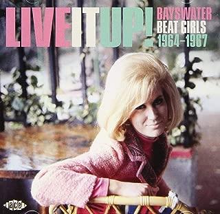 ライヴ・イット・アップ! フィリップス/フォンタナ/マーキュリーのビート・ガールズ 1964-1967