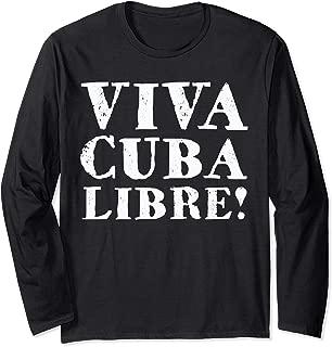 Viva Cuba Libre Long Sleeve T-Shirt