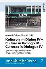 Kulturen im Dialog IV - Culture in Dialogo IV - Cultures in Dialogue IV: Viertes JungakademikerInnen-Forum in Südtirol. Quarto Forum per Neolaureati in ... in South Tyrol (Interkultureller Dialog 7) Kindle Ausgabe