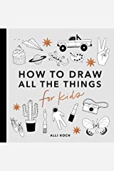 All the Things: How to Draw Books for Kids Paperback