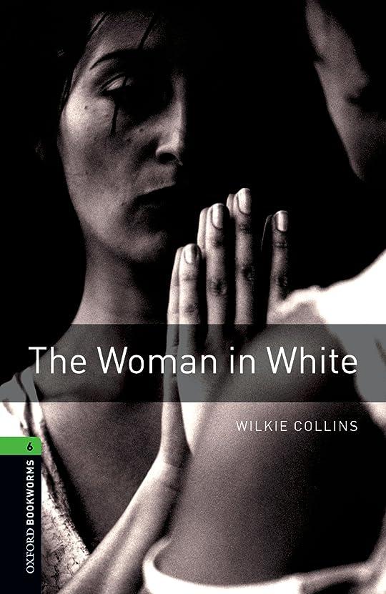 低下大胆不敵驚くべきThe Woman in White Level 6 Oxford Bookworms Library (English Edition)