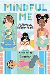 Mindful Me: Mindfulness and Meditation for Kids Kindle Edition