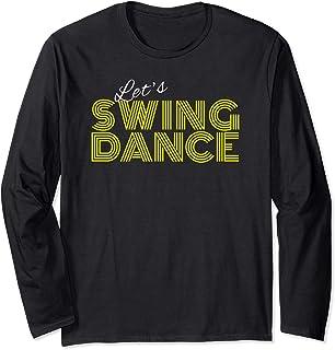 Retro Let`s Swing Fun Design East or West Coast Swing Dance Long Sleeve T-Shirt
