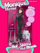 Monique Marvez: Not Skinny Not Blonde