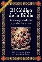 El código de la Biblia, los enigmas de las Sagradas Escrituras. (Spanish Edition)