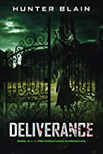 Deliverance: Preternatural Chronicles Book 0 (The Preternatural Chronicles)