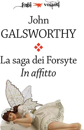 La saga dei Forsyte. Terzo volume. In affitto (Fogli volanti)