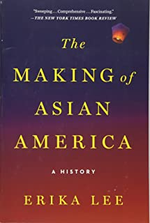 The Making of Asian America: A History