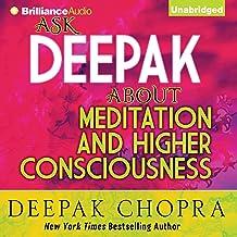 Ask Deepak About Meditation & Higher Consciousness