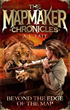 Beyond the Edge of the Map: The Mapmaker Chronicles Book 4 - the bestselling adventure series for fans of Emily Rodda and Rick Riordan