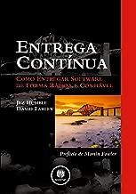 Entrega Contínua: Como Entregar Software de Forma Rápida e Confiável (Portuguese Edition)