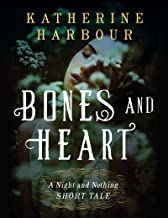 Bones and Heart: A Night and Nothing Short Tale (Night and Nothing Novels)