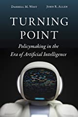 Turning Point: Policymaking in the Era of Artificial Intelligence Kindle Edition
