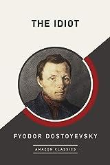 The Idiot (AmazonClassics Edition) Kindle Edition
