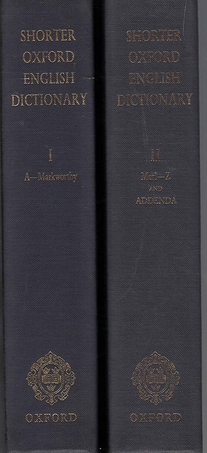 The Shorter Oxford English Dictionary on Historic Principles (Volumes 1 and 2)