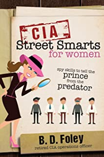 CIA Street Smarts for Women: Spy Skills to Tell the Prince from the Predator
