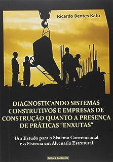 Diagnosticando Sistemas Construtivos e Empresas de Construção Quanto a Presença de Práticas Enxutas