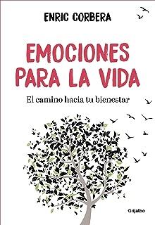 Emociones para la vida: El camino hacia tu bienestar (Spanish Edition)