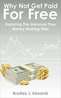 Why Not Get Paid For Free: Exploring The Unknown Free Money Making Sites
