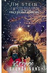 Strange Shenanigans: Pina's Holiday Adventure Kindle Edition