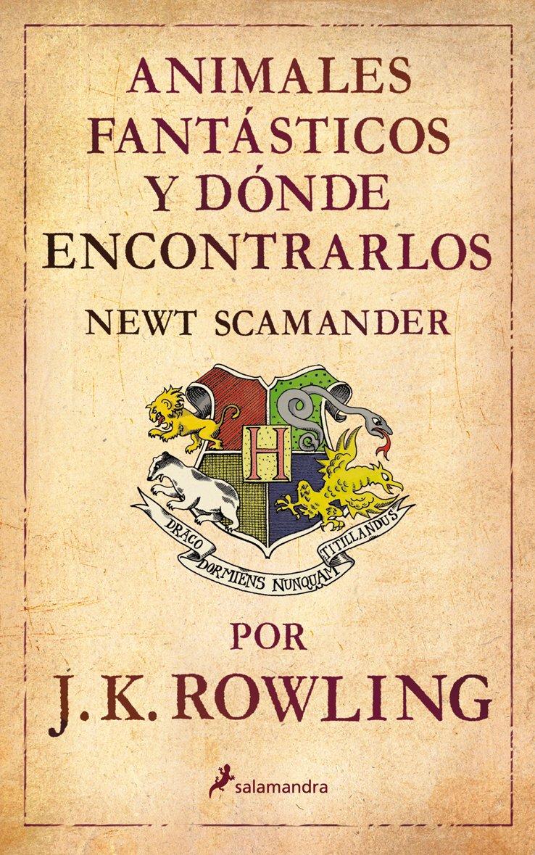 Animales fantasticos y donde encontrarlos (Spanish Edition)