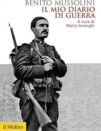 Il mio diario di guerra: (1915-1917) (Biblioteca storica)