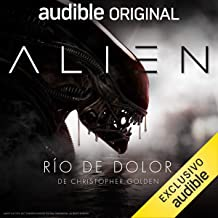 Alien: Rio de Dolor (Narración en Castellano)
