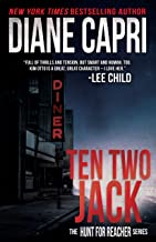 Ten Two Jack: Hunting Lee Child's Jack Reacher (The Hunt for Jack Reacher Series Book 10)