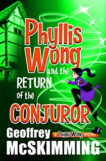 Phyllis Wong and the Return of the Conjuror: A Phyllis Wong Mystery (The Phyllis Wong Mysteries Book 2) (English Edition)