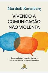 Vivendo a Comunicação Não Violenta eBook Kindle