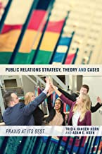 Public Relations Strategy, Theory, and Cases: Praxis at Its Best