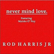 never mind love