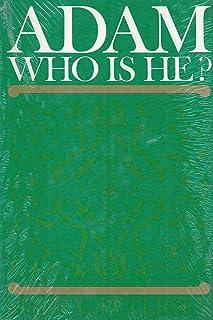 Adam, who is he?