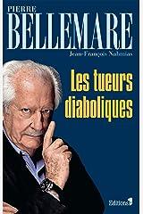 Les Tueurs diaboliques (Editions 1 - Collection Pierre Bellemare) Format Kindle
