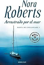 Arrastrado por el mar (Bahía de Chesapeake 1) (Spanish Edition)